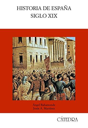 Historia de España. Siglo XIX (Historia. Serie Mayor) por Ángel Bahamonde