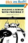 Building a Server with FreeBSD7: A Mo...