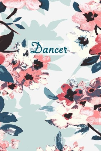Dancer: dance journal, proud dancer, dancer gift, 150 lined pages
