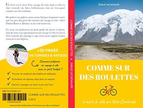 Couverture du livre Comme Sur Des Roulettes: Récit de voyage de 3 mois à vélo en Asie centrale & Manuel pour cyclo-campeur