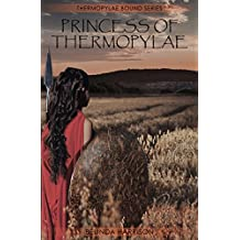 Princess of Thermopylae (Thermopylae Bound Series Book 1)