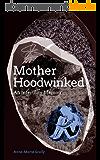 Motherhoodwinked - An Infertility Memoir (English Edition)