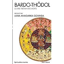Bardo Thödol : Le livre tibétain des morts