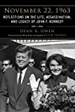 November 22, 1963: Reflections on the Life, Assassination, and Legacy of John F. Kennedy
