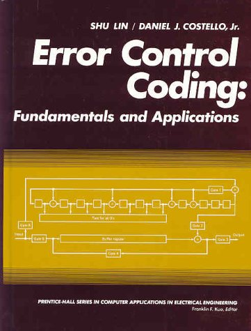 Error Control Coding: Fundamentals and Applications (PRENTICE-HALL COMPUTER APPLICATIONS IN ELECTRICAL ENGINEERING SERIES)