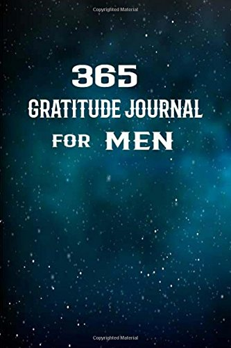365 Gratitude journal for men: 52 Weeks Gratitude Journal Diary Notebook Daily with Prompt. Guide To Cultivate An Attitude Of Gratitude. Personalized ... Volume 5 (Self-Exploration Happiness Life)
