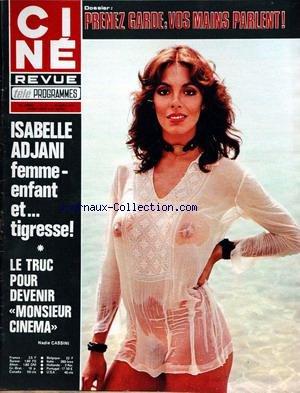 CINE TELE REVUE [No 17] du 24/04/1975 - VOS MAINS PARLENT - ISABELLE ADJANI - LE TRUC POUR DEVENIR MONSIEUR CINEMA - NADIA CASSINI - ALAIN DELON. par Collectif