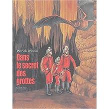 Dans le secret des grottes : La Spéléologie