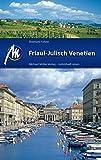 Friaul - Julisch Venetien: Reiseführer mit vielen praktischen Tipps. - Eberhard Fohrer