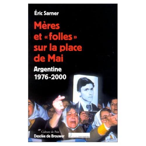 Mères et 'folles' sur la place de Mai : Argentine 1977-2000