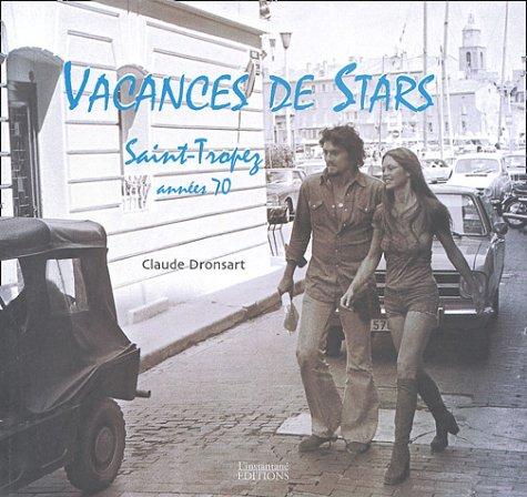 Vacances de stars : Saint-Tropez années 70 par Claude Dronsart