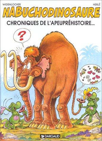 Nabuchodinosaure, tome 2 : Chroniques de l'apeupréhistoire