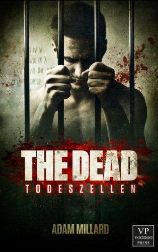 Buchseite und Rezensionen zu 'The Dead 1: Todeszellen: Zombie-Trilogie' von Adam Millard