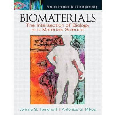 [(Biomaterials: The Intersection of Biology and Materials Science)] [Author: Johnna Temenoff] published on (January, 2008)