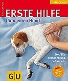 Erste Hilfe für meinen Hund (GU Tierisch gut)