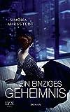 Ein einziges Geheimnis von Simona Ahrnstedt