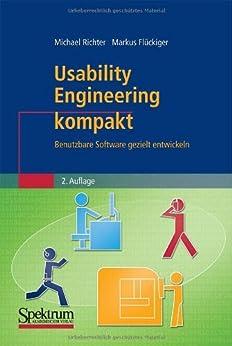 Usability Engineering kompakt: Benutzbare Software gezielt entwickeln (IT kompakt) von [Richter, Michael, Flückiger, Markus D.]