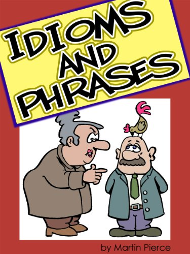 Idioms and Phrases (English Edition) por Martin Pierce