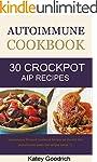 Autoimmune Cookbook: 30 Autoimmune Pa...
