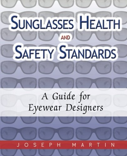 Sunglasses Health and Safety Standards: A Guide for Eyewear Designers