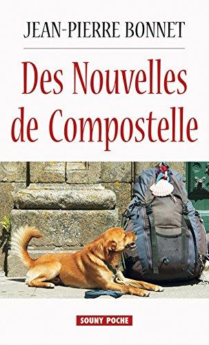 Des Nouvelles de Compostelle: Les histoires du chemin (Souny poche t. 114)