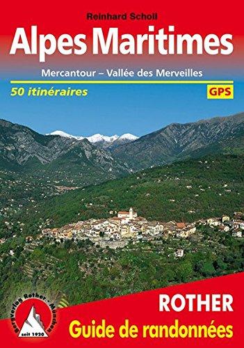 Alpes Maritimes - Mercantour, Vallée des Merveilles. Les 50 plus belles randonnées pédestres par Reinhard Scholl