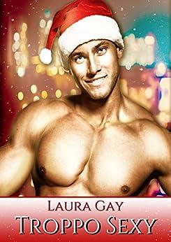 Troppo sexy di [Gay, Laura]