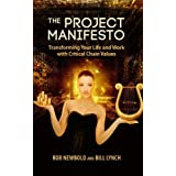 The Project Manifesto: Transforming Your Life and Work with Critical Chain Values (English Edition)
