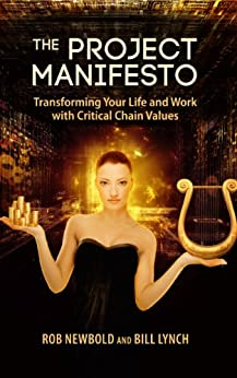The Project Manifesto: Transforming Your Life and Work with Critical Chain Values (English Edition) par [Newbold, Rob, Lynch, Bill]