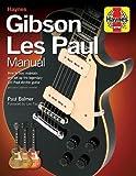 Haynes Gibson Les Paul Manual 2nd Ed. (Paper Back): Noten, Lehrmaterial für Elektro-Gitarre (Haynes Manual/Music)