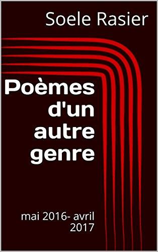 [EPUB] Poèmes d'un autre genre: mai 2016- avril 2017