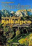 Wandern rund um den Nationalpark Kalkalpen: 45 Familienwanderungen -