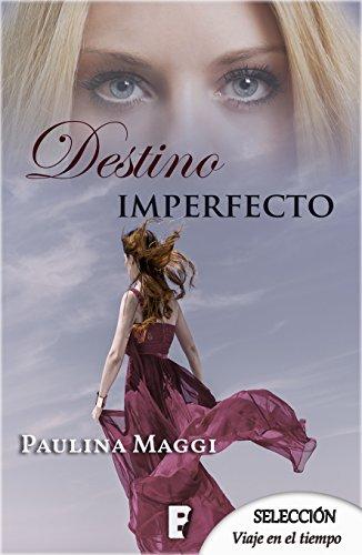 Destino imperfecto por Paulina Maggi