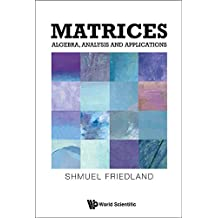 Matrices:Algebra, Analysis and Applications