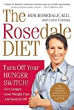 The Rosedale Diet: Turn Off Your Hunger Switch by Ron, M.D. Rosedale (2006-01-01)