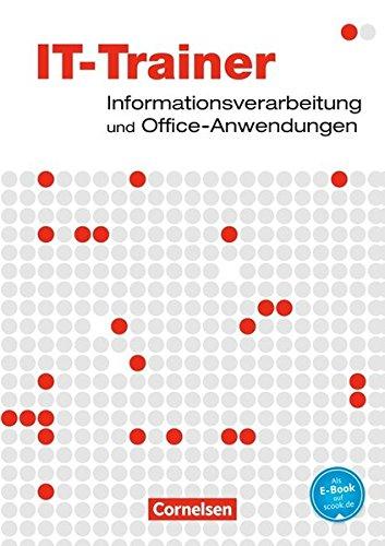 Datenverarbeitung - Microsoft-Office-Anwendungen 2010: IT-Trainer: Informationsverarbeitung und Office-Anwendungen. Fachkunde