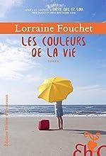 Les Couleurs de la vie de Lorraine Fouchet