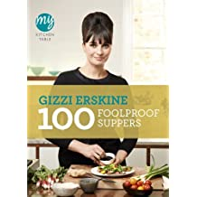 By Gizzi Erskine - My Kitchen Table: 100 Foolproof Suppers