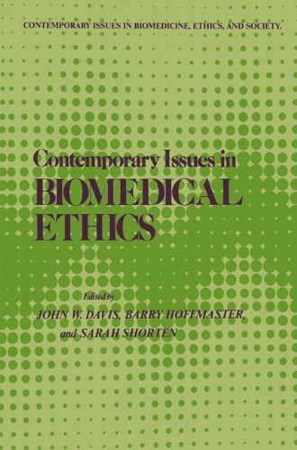 Contemporary Issues in Biomedical Ethics (Contemporary Issues in Biomedicine, Ethics, and Society) (John W Davis)