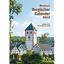 Rheinisch Bergischer Kalender 2012: Heimatbuch für das Bergische Land
