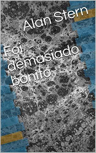 Foi demasiado bonito  (Galician Edition) por Alan  Stern