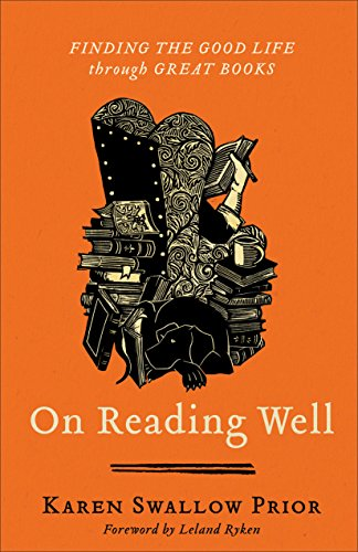 On Reading Well: Finding the Good Life through Great Books por Karen Swallow Prior