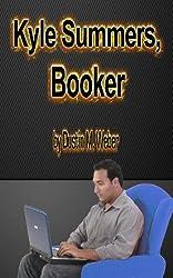 Kyle Summers, Booker