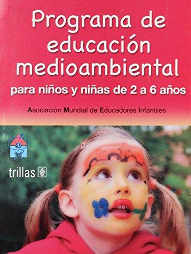 Programa de educacion medioambiental/ Environmental Education Program: Para ninos de 2 a 6 anos/ For Kids from 2 to 6 Years por Begona Matias Igea