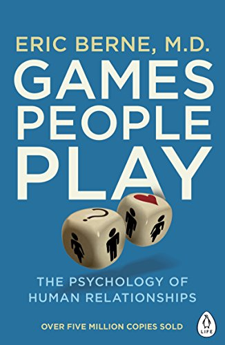 games-people-play-the-psychology-of-human-relationships-penguin-life