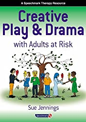 Creative Play and Drama with Adults at Risk