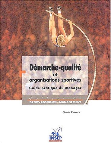 Démarche-qualité et organisations sportives : Guide pratique du manager