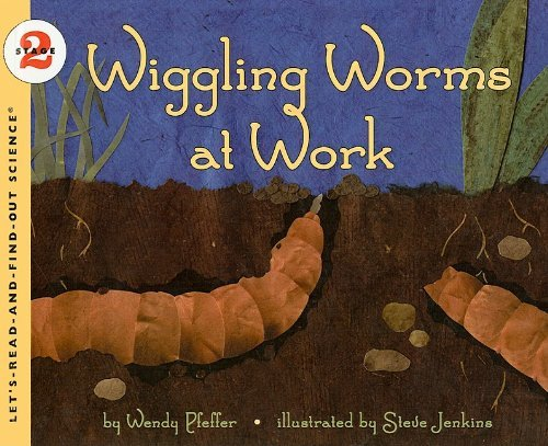 Wiggling Worms at Work (Let's-Read-And-Find-Out Science: Stage 2 (Pb)) by Wendy Pfeffer (2003-12-23)