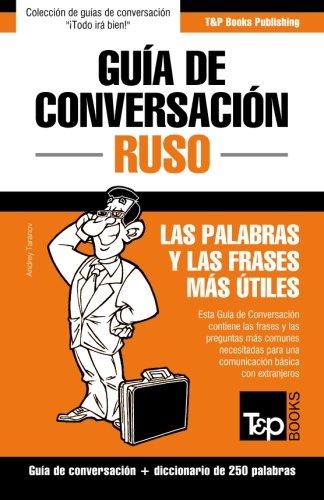 Guia de Conversacion Espanol-Ruso y Mini Diccionario de 250 Palabras