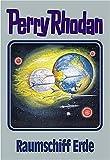 Perry Rhodan, Bd.76: Raumschiff Erde (Perry Rhodan Silberband)